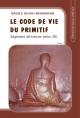 Le code de vie du primitif Tome 1