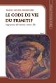 Le code de vie du primitif Tome 2