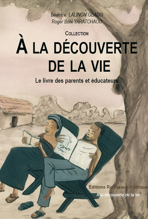 A la découverte de la vie le livre des parents